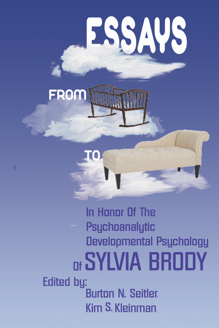 Essays From Cradle To Couch In Honor Of The Psychoanalytic  Essays From Cradle To Couch In Honor Of The Psychoanalytic Developmental  Psychology Of Sylvia Brody