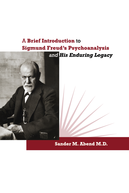 A Brief Introduction to Freud's Psychoanalysis by Sander Abend