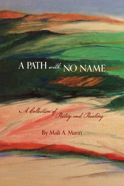 Mali Mann a path with no name poetry and paintings book